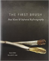 The First Brush Paul Kane and Infrared Reflectography